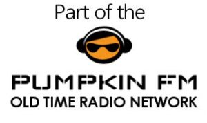 Pumpkin FM Old Time Radio Network